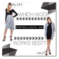 """Which Wool Works Best? [Skirt or Coat?]"" by bellaeve ❤ liked on Polyvore"