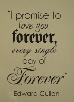 Every single day of Forever...
