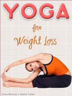 YOGA for Weight Loss and Overall Fitness (for Beginners- Women, Men, Children) by Radha Yadav,
