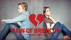 The Saddest Breakup Songs Ever - Best Sad Songs For Broken Hearts  - Pai...