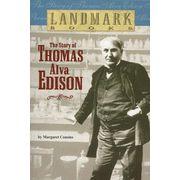 Landmark Books: The Story of Thomas Alva Edison    -               By: Margaret Cousins