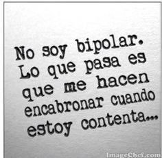 No soy bipolar...