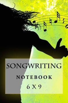 "(6"" x 9"" w/Glossy Cover Finish) Songwriting Notebook: 6 x 9 by Richard B. Foster https://www.amazon.com/dp/1535432004/ref=cm_sw_r_pi_dp_p8MLxb0JKDFJW"