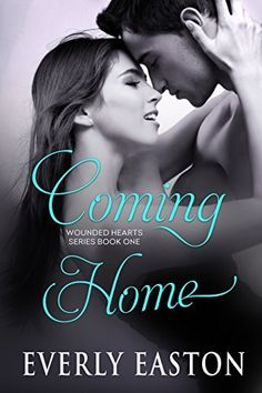 Coming Home: Book One (Wounded Hearts) by Everly Easton, http://www.amazon.com/dp/B00ROCZ4VM/ref=cm_sw_r_pi_dp_.MXSub19AVY1J