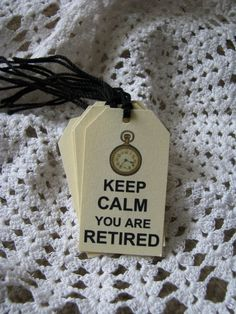 Keep Calm Retirement Tags Favors Employment by GoldenNestStudio