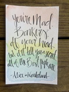 Alice in Wonderland Quote- Handlettered Watercolor by SouthernMagnoliaInk on Etsy
