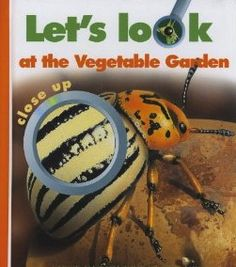 Let's Look at the Vegetable Garden ($11.99, Moonlight Publishing, Ages 6 and up) written by Caroline Allaire and illustrated by Sabine Krawczyk is a unique and wonderful book. It is one of many Close Up books by Moonlight Publishing that teach kids about science. http://goodreadswithronna.com/2012/07/26/whats-lurking-in-the-garden/#