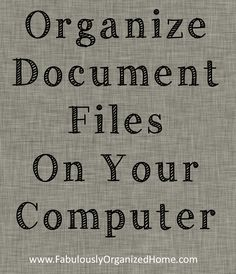 Great tutorial on how to effectively organize your computer documents. (Yes - these need to be de-cluttered and organized just like paper files)