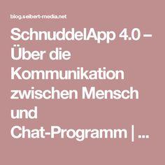 SchnuddelApp 4.0 – Über die Kommunikation zwischen Mensch und Chat-Programm   Nachrichten, Tipps & Anleitungen für Agile, Entwicklung, Atlassian Software (JIRA, Confluence, Stash, ...) und //SEIBERT/MEDIA