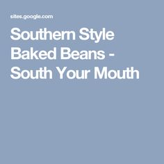 Southern Style Baked Beans - South Your Mouth