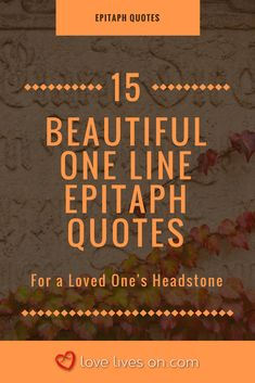 Headstone Quotes 98 Best Epitaph Quotes | Quotes for Headstones images in 2019  Headstone Quotes