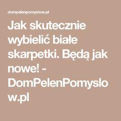 Jak skutecznie wybielić białe skarpetki. Będą jak nowe! - DomPelenPomyslow.pl