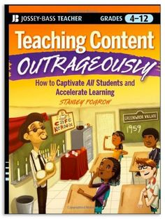 Buy Teaching Content Outrageously: How to Captivate All Students and Accelerate Learning, Grades by Stanley Pogrow and Read this Book on Kobo's Free Apps. Discover Kobo's Vast Collection of Ebooks and Audiobooks Today - Over 4 Million Titles! Good Books, My Books, Learning Goals, Educational Leadership, Teacher Tools, Teaching Tips, Lesson Plans, This Book, Content