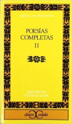 Poesías completas. 2 / Miguel de Cervantes ; edición, introducción y notas de Vicente Gaos