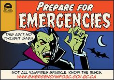 Not all vampires sparkle! Know the risks. Prepare for disasters. E-card by Emergency Info BC