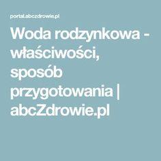 Woda rodzynkowa - właściwości, sposób przygotowania | abcZdrowie.pl