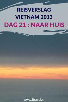 Dag 21 is het einde van mijn rondreis door Vietnam. Na een nachtvlucht land ik op Schiphol na een leuke en mooie reis door Vietnam. Lees je mee met het laatste reisverslag over Vietnam? #vietnam #reisverslag #jtravel #jtravelblog