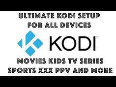 Ultimate Kodi Setup From Beginner To Expert: July 2017 - YouTube