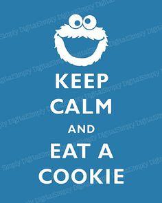 Keep Calm & Eat A Cookie Printable. Keep Calm and #KeepCalm