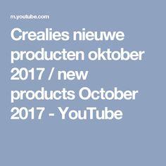 Crealies nieuwe producten oktober 2017 / new products October 2017 - YouTube