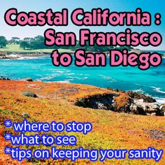 Coastal California - Tips, tricks and ways to maximize a trip down California's beautiful coast