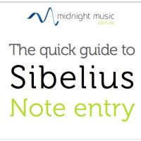 Quick Guide to Sibelius Note Entry (free download #1) from www.midnightmusic.com.au