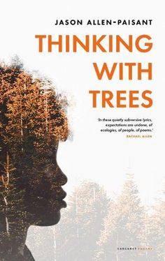 Buy Thinking with Trees by Jason Allen-Paisant from Waterstones today! Click and Collect from your local Waterstones or get FREE UK delivery on orders over £25. Songs Of Innocence, Tree Forest, Live In The Now, Daffodils, Ecology, Trees To Plant, The Ordinary, Free Apps, Audiobooks