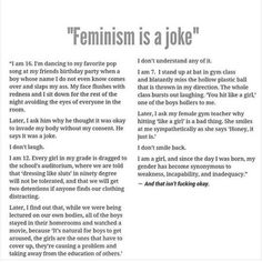 I'm not a feminist and in most cases I don't believe in them. But when I hear or read stuff like this it makes sense. Being a feminist is a good thing just don't take it too far. Angst Quotes, Intersectional Feminism, Patriarchy, Equal Rights, Faith In Humanity, Statements, Believe, Social Issues, Up Girl