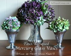 Faux Antiqued Mercury Glass Vases from .99 thrift-store glass! An Oregon Cottage