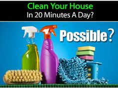 Clean Your House In 20 Minutes A Day for 30 Days -