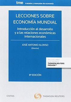 Lecciones sobre economía mundial. José A. Alonso. Máis información no catálogo : http://kmelot.biblioteca.udc.es/record=b1652315~S1*spi