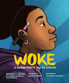 Woke: A Young Poet's Guide to Justice is a collection of poems to inspire kids to stay woke and become a new generation of activists. Performance Poetry, Racial Equality, National Book Award, Collection Of Poems, The Daily Show, Poetry Books, Inspiration For Kids, Nonfiction Books, Social Justice