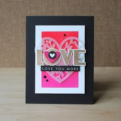 Love You More by Jayne Nelson featuring a vellum die cut and gold embossed sentiment