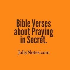 Bible Verses about Praying in Secret, Praying Secretly, Praying in a Closet ~ Bible Verse Quotes & Scriptures | Joyful Living Blog