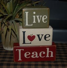 Live Love TEACH Teacher Appreciation End Of School Year Teacher Gift Primitive Word Blocks Sign Distressed Stacking Shelf Blocks Home Decor. $26.95, via Etsy.