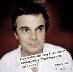 @AlexandreJardin,romancier. Ambassadeur d'Entreprenez  votre vie  #envovie        Rubin Sfadj, avocat Ambassadeur d'Entreprenez votre vie  #envovie