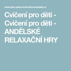Cvičení pro děti - Cvičení pro děti - ANDĚLSKÉ RELAXAČNÍ HRY Christmas Activities For Kids, School Sports, Educational Videos, Aerobics, Advent, Kindergarten, How To Plan, Montessori, Teaching Ideas