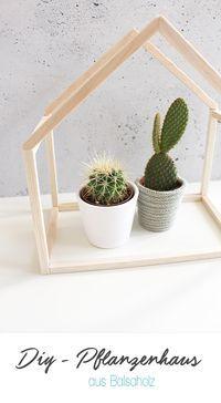 Dani von Gingered Things zeigt dir wie du aus Balsaholz ein schicken Deko- & Pflanzenhaus bauen kannst.