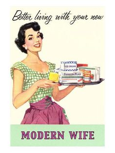 Retro funny - Better living with your modern wife Pin Up Vintage, Photo Vintage, Vintage Ads, Vintage Prints, Unique Vintage, 1950s Housewife, Vintage Housewife, Retro Images, Vintage Images