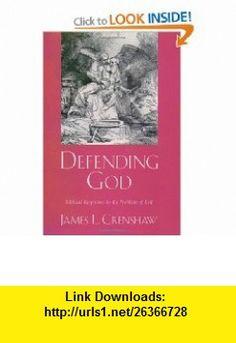 Defending God Biblical Responses to the Problem of Evil (9780195140026) James L. Crenshaw , ISBN-10: 0195140028  , ISBN-13: 978-0195140026 ,  , tutorials , pdf , ebook , torrent , downloads , rapidshare , filesonic , hotfile , megaupload , fileserve