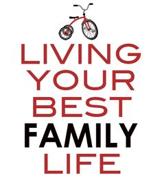 Are You Living Your Best Family Life?