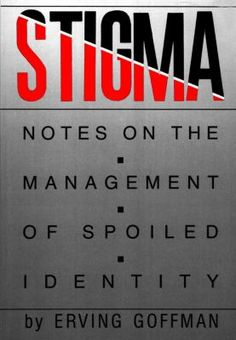 Stigma: Notes on the Management of Spoiled Identity, by Erving Goffman, traveled to Boston in April 2012. http://libcat.bentley.edu/record=b1031101~S0