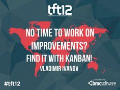 Vladimir Ivanov - No time to work on improvements? Find it with Kanban!