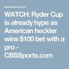 http://www.heysport.biz/index.html WATCH: Ryder Cup is already hype as American heckler wins $100 bet with a pro - CBSSports.com http://www.heysport.biz/index.html