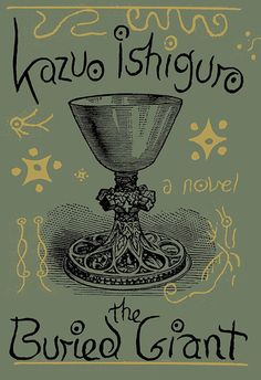 The Buried Giant by Kazuo Ishiguro Knopf Hardcover, 317 pages As with past Kazuo Ishiguro novels, nothing is at it seems. Buried Giant is equal parts fantasy, historical fiction, act. Great Books To Read, New Books, Good Books, Amazing Books, Books 2016, Nobel Prize In Literature, Never Let Me Go, First Novel, The Villain