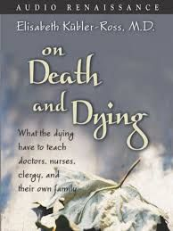 On Death and Dying: What the Dying Have to Teach Doctors, Nurses, Clergy and their Own Families Living Will Template, New Perspective, Denial, Our Life, Audio Books, How To Memorize Things, Death, Teaching, Feelings