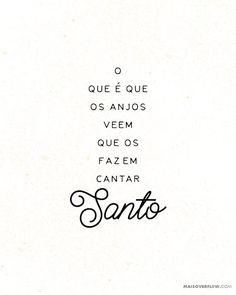 """""""o que é que os anjos veem que os fazem cantar Santo."""" - @ofilipebarba feat. @laurasouguellis () maisoverflow.com  X"""