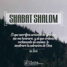 «El que ofrece sacrificios de alabanza me honrará,  y al que ordene su camino,  le mostraré la salvación de Dios». (Sal 50:23)  ¡Shabat Shalom! 🕯🕯🍾🍷🥖🥖