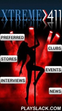 Strip Club & Store Finder  Android App - playslack.com , Xtreme 411 is the signature guide to local and national Gentlemen's clubs, and stores and is one of the most recognized resource guides for the industry. Xtreme 411 allows you to locate any Gentlemen's Club, or store, any given time anywhere in the country and uses either GPS or a street address to locate businesses close to you no matter where you are in the U.S. Download the application and get our Top Gentlemen's Clubs and full…