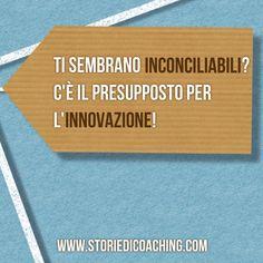 Da buongiorno a giorno buono. *Ti sembrano inconciliabili?* *C'è il presupposto per l'innovazione!*  www.storiedicoaching.com #buongiorno #coach #inconciliabile #impossibile #base #innovazione #presupposto #creatività